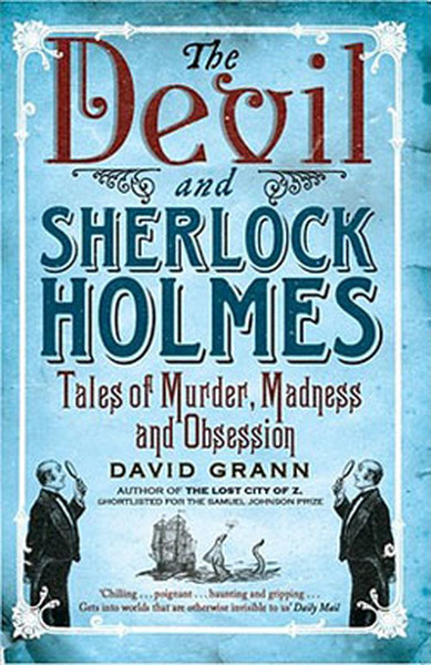 The Devil and Sherlock Holmes - Tales of Murder, Madness and Obsession.pdf
