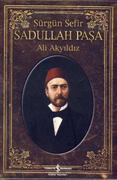 Sürgün Sefir Sadullah Paşa - Hayatı, İntiharı, Yazıları.pdf