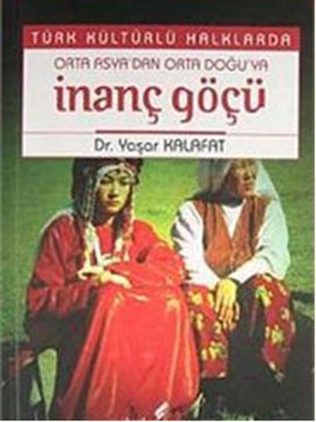 Türk Kültürlü Halklarda Orta Asyadan Orta Doğuya İnanç Göçü.pdf