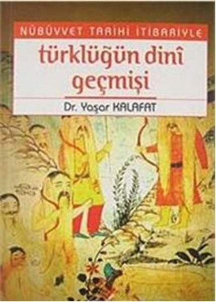 Nübüvvet Tarihi İtibariyle Türklüğün Dini Geçmişi.pdf