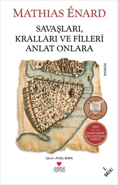 Savaşları, Kralları ve Filleri Anlat Onlara, Mathias Énard, Çeviri: Aysel Bora, Can Yayınları