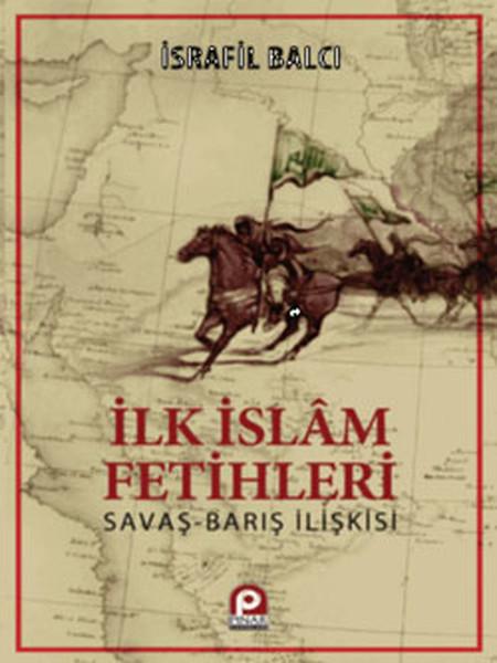 İlk İslam Fetihleri - Savaş Barış İlişkisi.pdf
