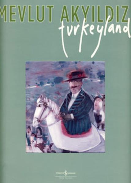 Mevlut Akyıldız Turkeyland.pdf