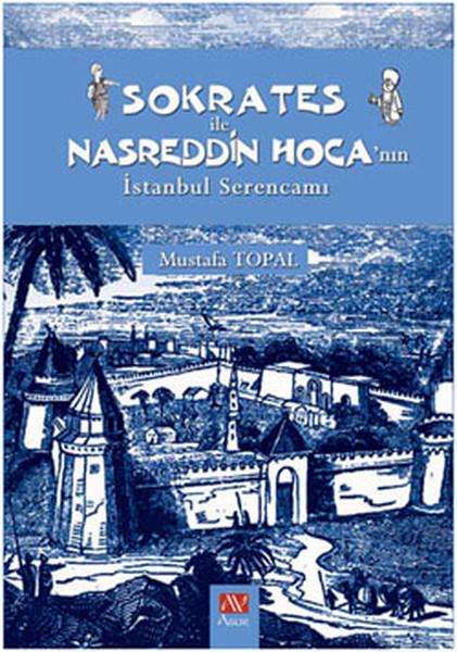 Sokrates ile Nasreddin Hocanın İstanbul Serencamı.pdf