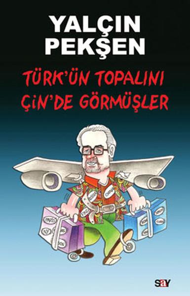 Türkün Topalını Çinde Görmüşler.pdf
