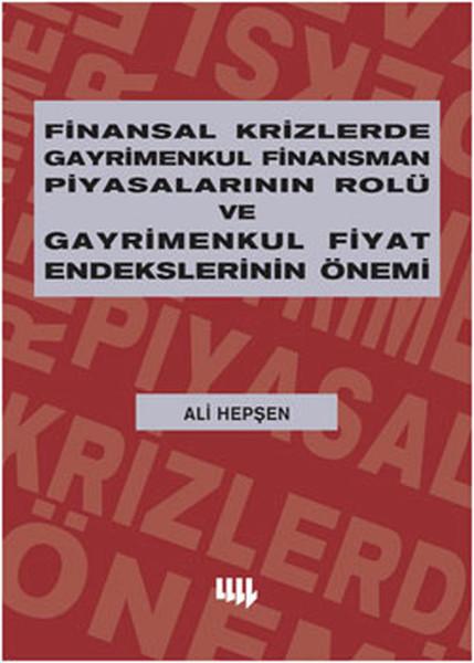 Finansal Krizlerde Gayrimenkul Finansman Piyasalarının Rolü ve Gayrimenkul Fiyat Endekslerinin Önemi.pdf