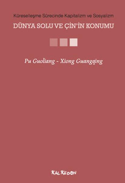Küreselleşme Sürecinde Kapitalizm ve Sosyalizm - Dünya Solu ve Çinin Konumu.pdf
