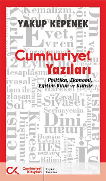 Cumhuriyet Yazıları - Politika, Ekonomi, Eğitim-Bilim ve Kültür.pdf