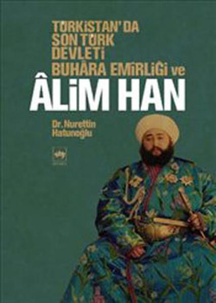 Türkistanda Son Türk Devleti Buhara Emirliği ve Alim Han.pdf