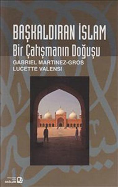 Başkaldıran İslam - Bir Çatışmanın Doğuşu