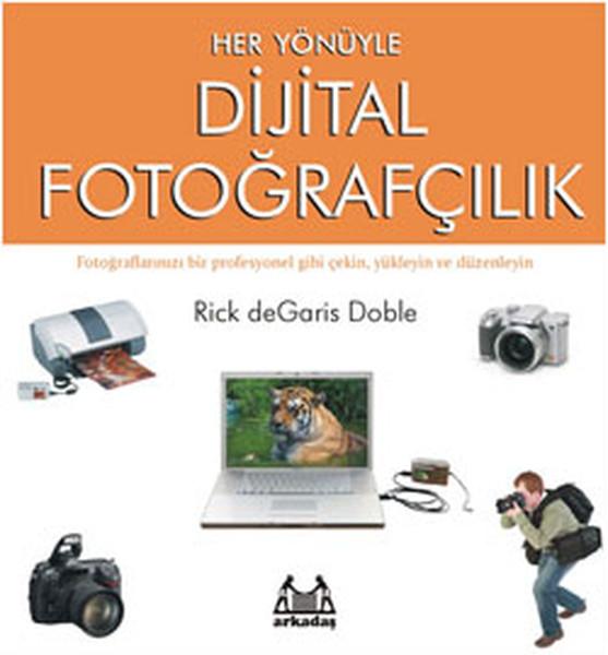 Her Yönüyle Dijital Fotoğrafçılık