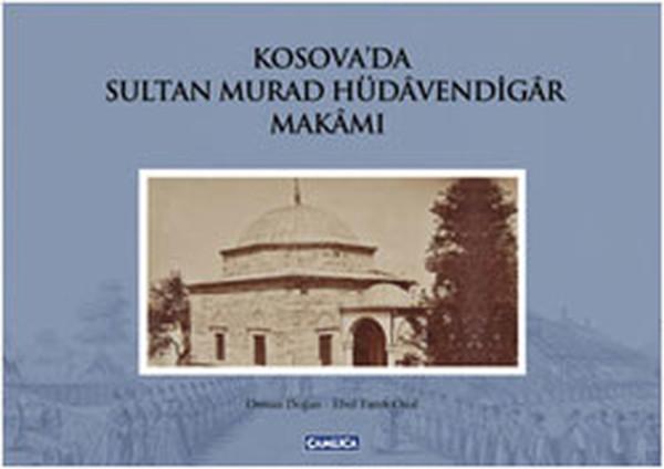 Kosovada Sultan Murad Hüdavendigar Makamı.pdf