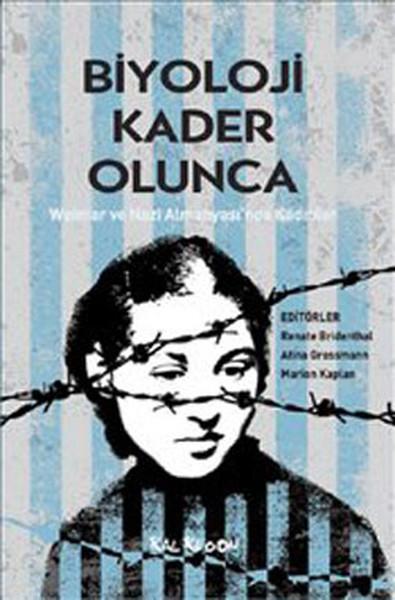 Biyoloji Kader Olunca - Weimar ve Nazi Almanyasında Kadınlar.pdf