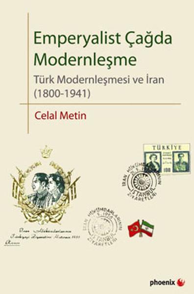 Emperyalist Çağda Modernleşme - Türk Modernleşmesi ve İran (1800-1941)
