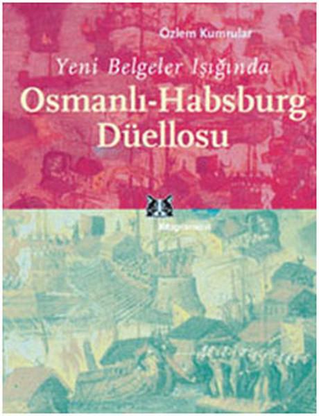 Yeni Belgeler Işığında Osmanlı-Habsburg Düellosu.pdf