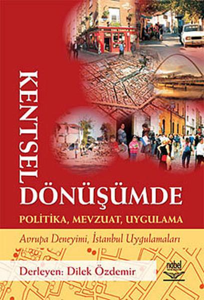 Kentsel Dönüşümde Politika, Mevzuat, Uygulama.pdf