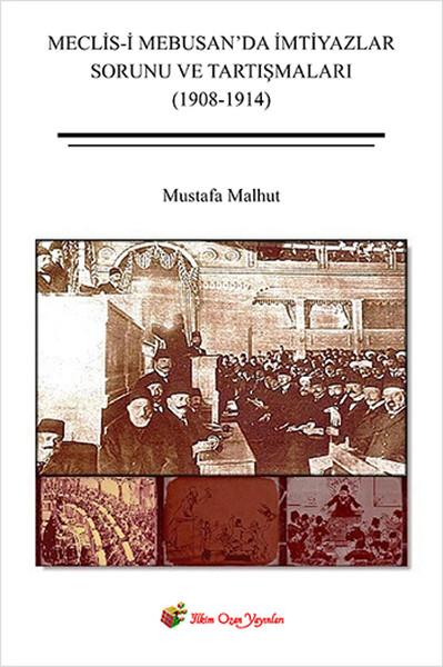 Meclis-i Mebusanda İmtiyazlar Sorunu ve Tartışmaları (1908-1914).pdf