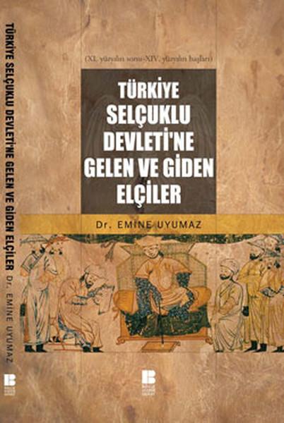 Türkiye Selçuklu Devletine Gelen ve Giden Elçiler.pdf