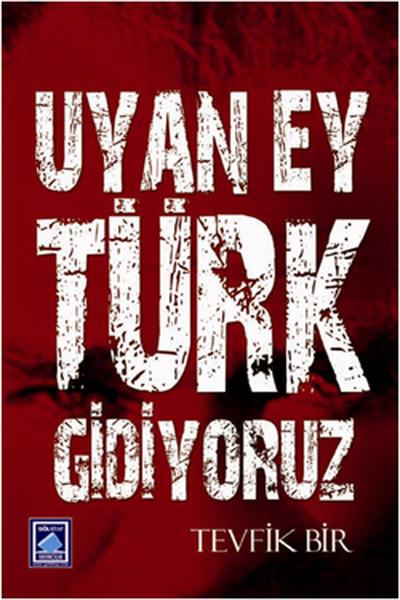Uyan Ey Türk Gidiyoruz.pdf