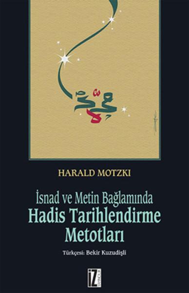 İsnad ve Metin Bağlamında Hadis Tarihlendirme Metotları.pdf
