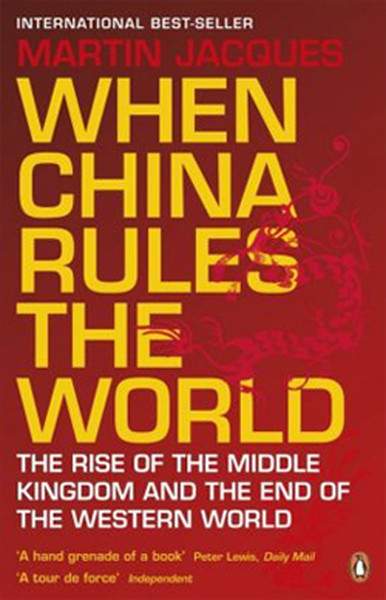 When China Rules The World: The Rise of the Middle Kingdom and the End of the Western World.pdf