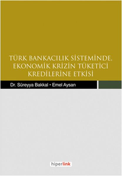 Türk Bankacılık Sisteminde Ekonomik Krizin Tüketici Kredilerine Etkisi.pdf
