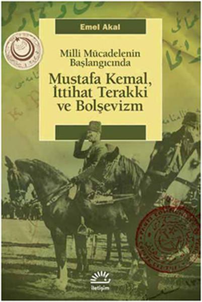 Mustafa Kemal, İttihat Terakki ve Bolşevizm Milli Mücadelenin Başlangıcında.pdf