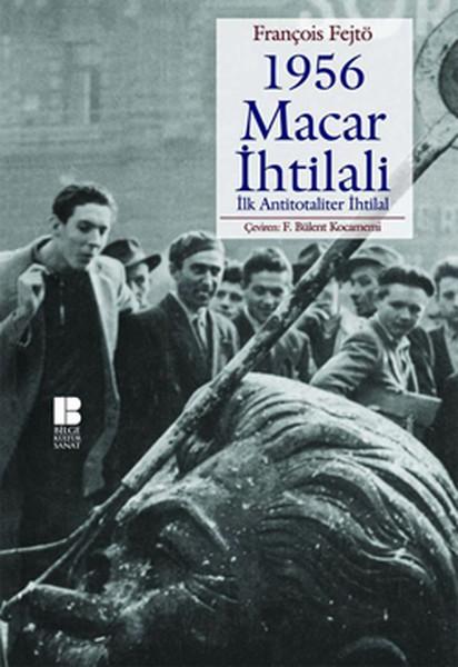 1956 Macar İhtilali İlk Antitotaliter İhtilal.pdf