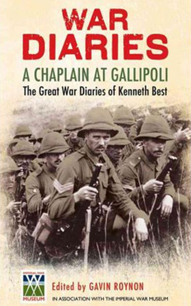 A Chaplain at Gallipoli: The Great War Diaries of Kenneth Best.pdf