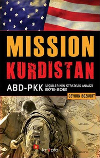 Mıssıon Kurdıstan ABD-PKK İlişkilerinin Stratejik Analizi 1978 - 2012.pdf