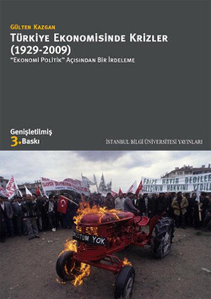 """Türkiye Ekonomisinde Krizler (1929-2009) """"Ekonomi Politik"""" Açısından Bir İrdeleme"""