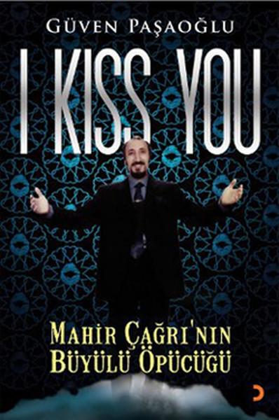 I Kiss You Mahir Çağrının Büyülü Öpücüğü.pdf