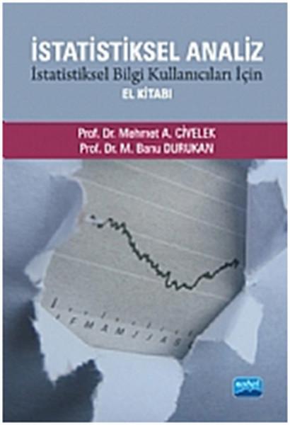 İstatiksel Analiz İstatiksel Bilgi Kullanıcıları İçin El Kitabı