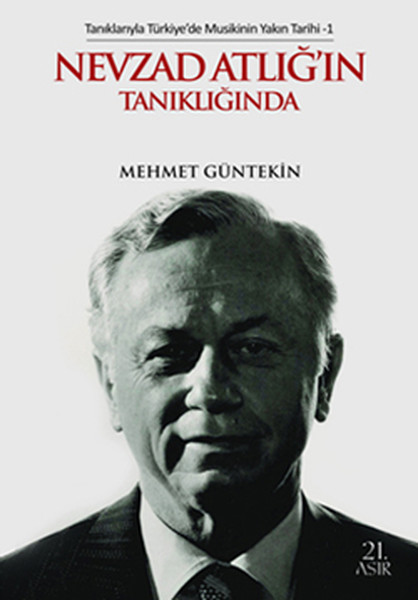 Tanıklarıyla Türkiyede Musikinin Yakın Tarihi-1 Nevzad Atlığın Tanıklığında.pdf