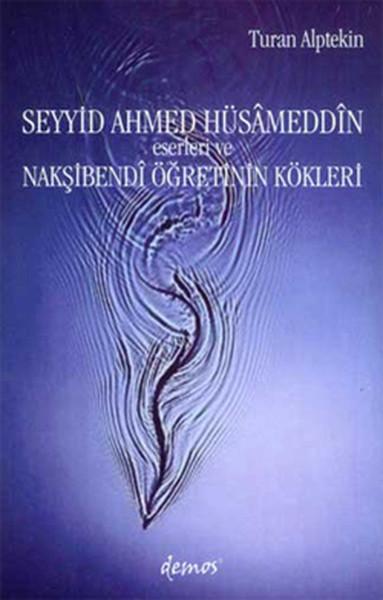 Seyyid Ahmed Hüsameddin Eserleri ve Nakşibendi Öğretinin Kökleri.pdf
