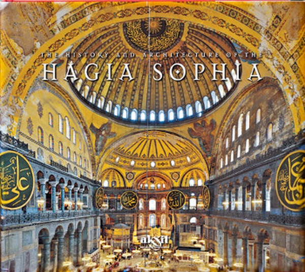 The History And Architecture Of The Hagia Sophia