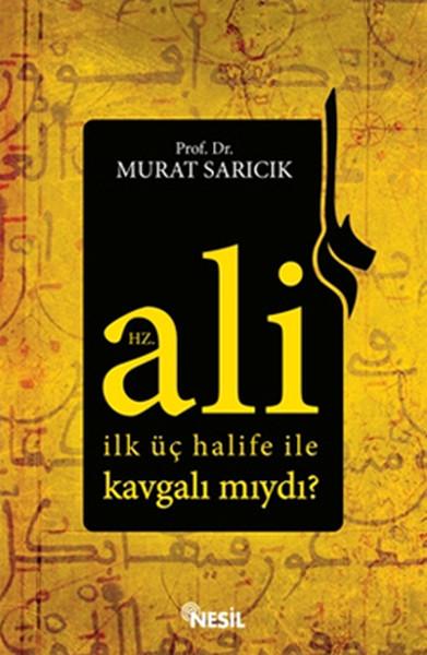 Hz. Ali İlk Üç Halife İle Kavgalı Mıydı?.pdf