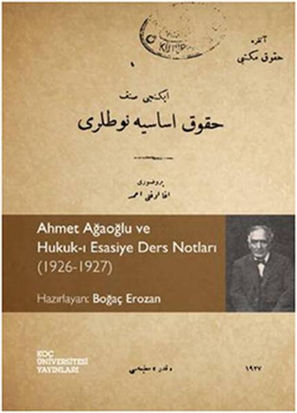 Ahmet Ağaoğlu ve Hukuk-ı Esasiye Ders Notları (1926-1927).pdf