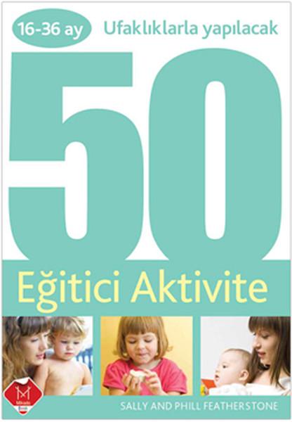 Ufaklıklarla Yapılacak 50 Eğitici Aktivite (16-36 ay).pdf