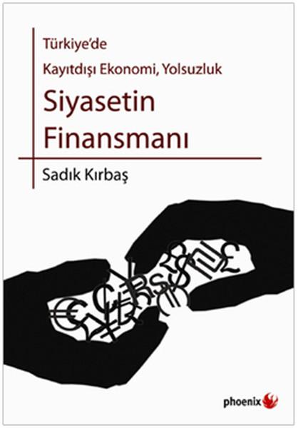 Türkiye`de Kayıtdışı Ekonomi, Yolsuzluk - Siyasetin Finansmanı