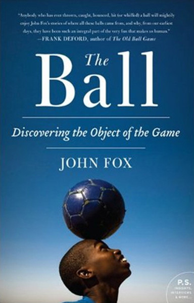 The Ball: Rounding the Globe to Uncover the History of Play.pdf