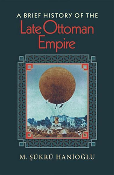 A Brief History of the Late Ottoman Empire.pdf