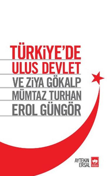 Türkiyede Ulus Devlet ve Ziya Gökalp, Mümtaz Turhan, Erol Güngör.pdf