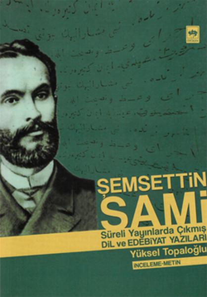 Şemsettin Sami Sürekli Yayınlarda Çıkmış Dil ve Edebiyat Yazıları.pdf