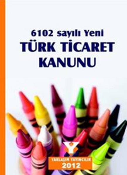 6102 Sayılı Yeni Türk Ticaret Kanunu.pdf
