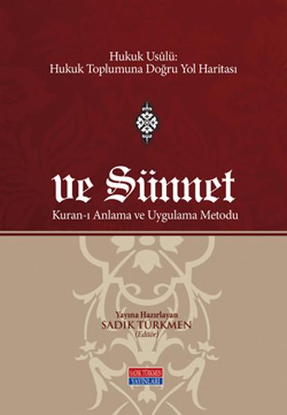Hukuk Usulü ve Sünnet, Kuranı Anlama ve Uygulama Metodu.pdf