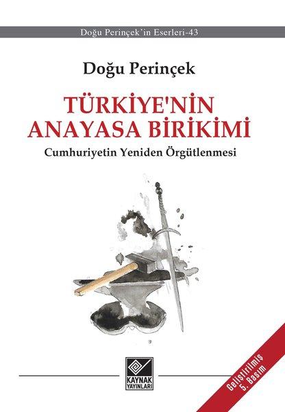 Türkiye nin Anayasa Birikimi  - Bölücü Anayasanın Eleştirisi ve Cumhuriyetin Yeniden Örgütlenmesi.pdf