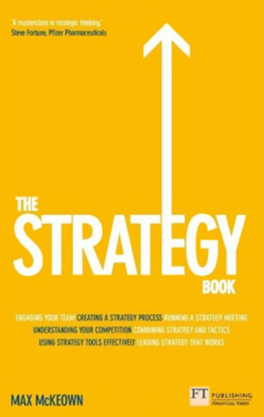The Strategy Book: How to Think and Act Strategically to Deliver Outstanding Results.pdf