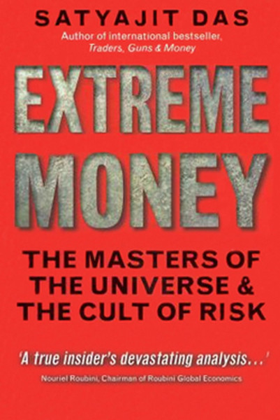 Extreme Money: The Masters of the Universe and the Cult of Risk.pdf