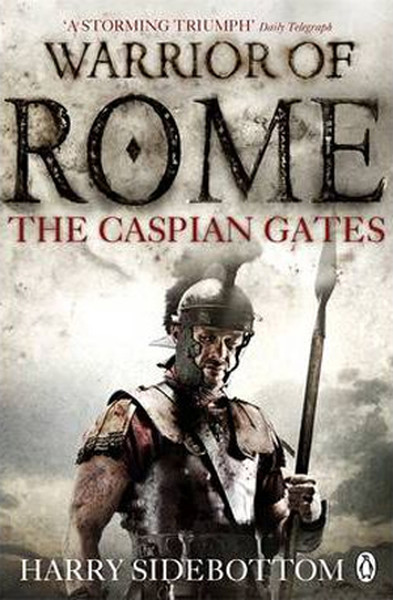 The Caspian Gates (Warrior of Rome 4).pdf